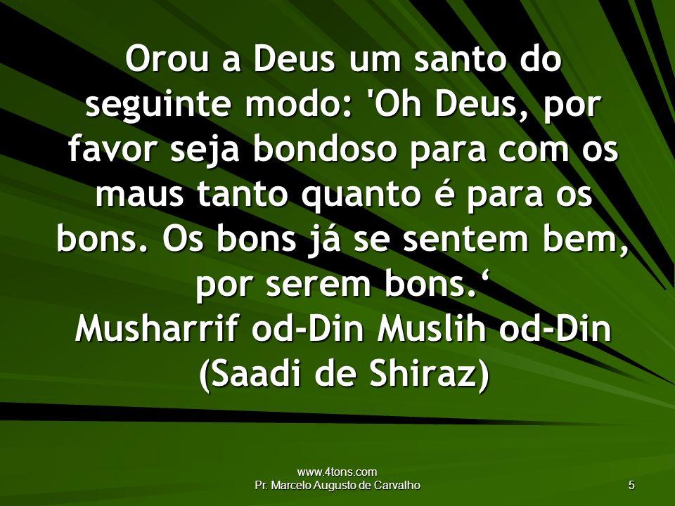 www.4tons.com Pr.Marcelo Augusto de Carvalho 26 Nós morremos enquanto Tu permaneces.