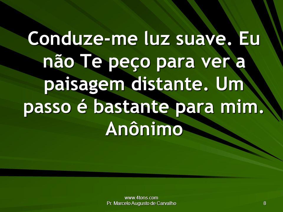 www.4tons.com Pr.Marcelo Augusto de Carvalho 9 Nós perdemos a simplicidade, Senhor.