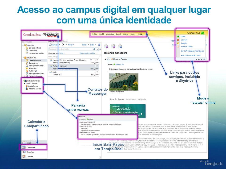 Acesso ao campus digital em qualquer lugar com uma única identidade Links para outros serviços, incluindo o Skydrive Parceria entre marcas Mude o stat