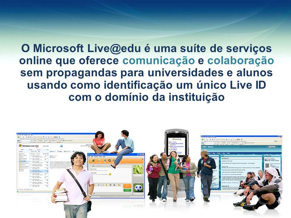 O Microsoft Live@edu é uma suíte de serviços online que oferece comunicação e colaboração sem propagandas para universidades e alunos usando como iden