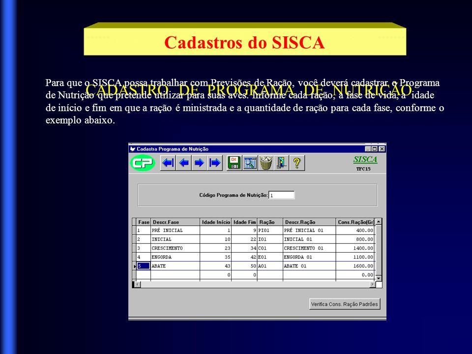 Cadastros do SISCA Programas de Nutrição Informe nesta aplicação todos os alojamentos realizados nos aviários de sua granja.