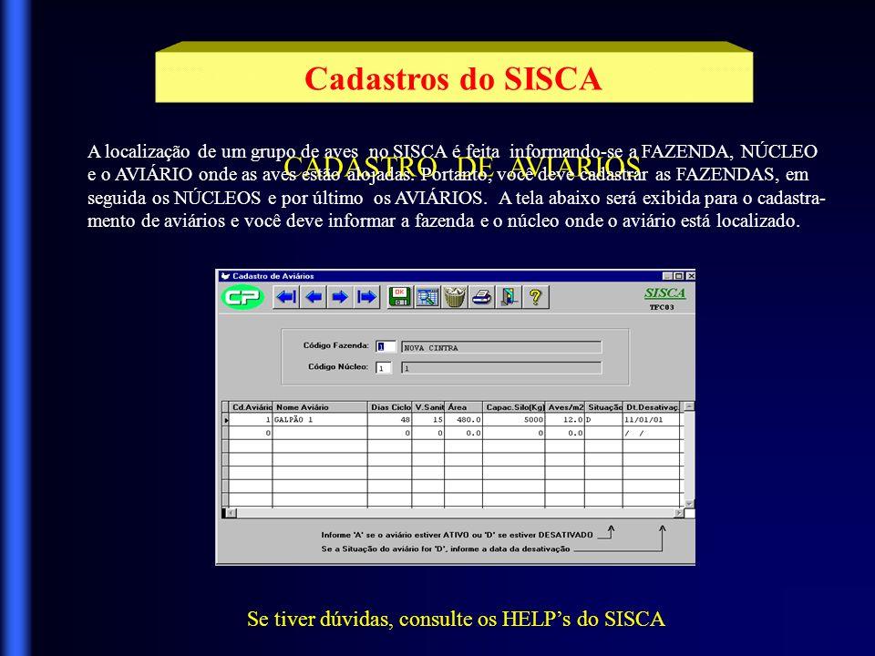 Cadastros do SISCA CADASTRO DE PROPRIETÁRIOS Vocé deve também cadastrar os proprietários das fazendas onde os aviários (ou galpões) estão localizados.