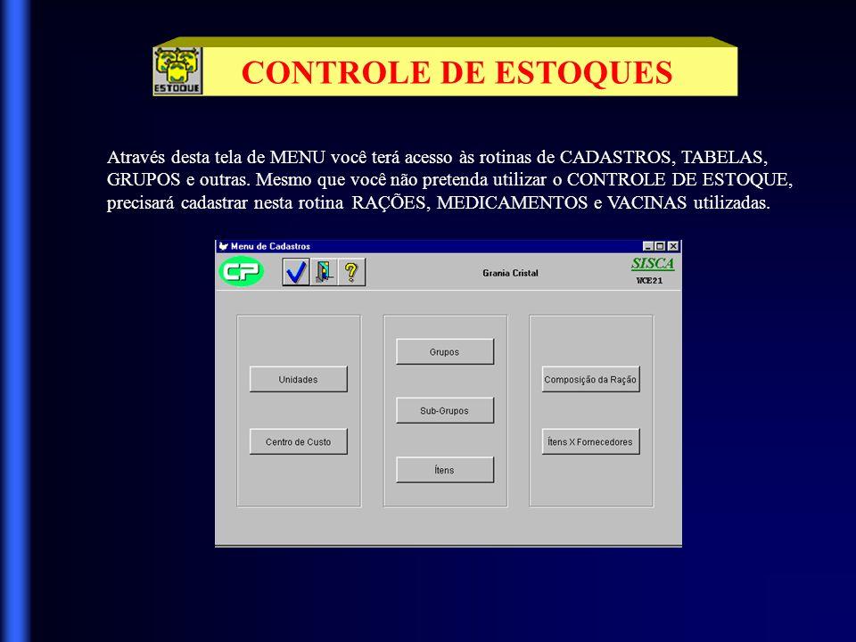 CONTROLE DE ESTOQUES Ao clicar no botão referente ao CONTROLE DE ESTOQUES, você terá acesso ao MENU abaixo, onde poderá escolher a rotina desejada.