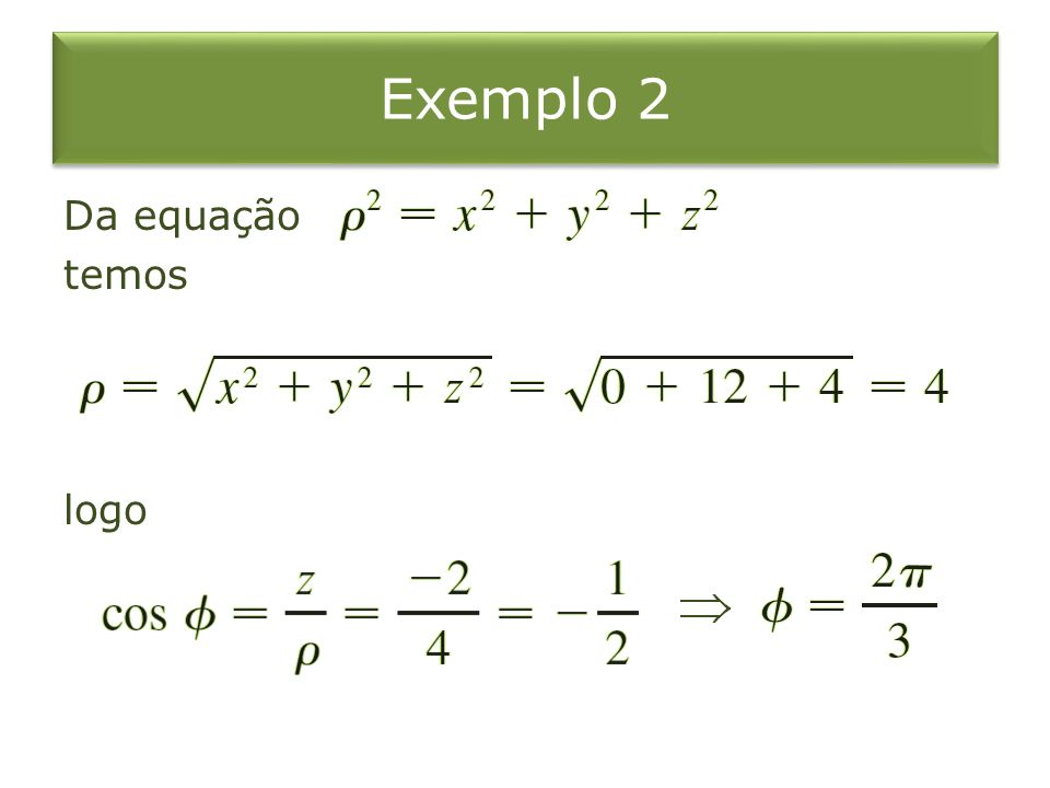 Exemplo 2 Da equação temos logo