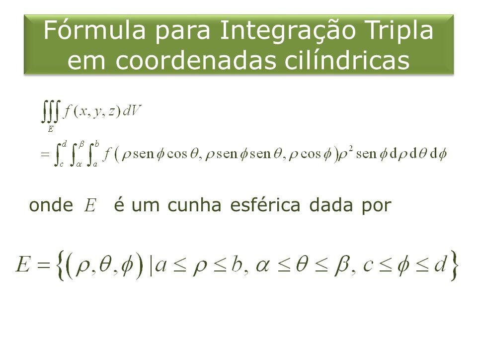Fórmula para Integração Tripla em coordenadas cilíndricas onde é um cunha esférica dada por