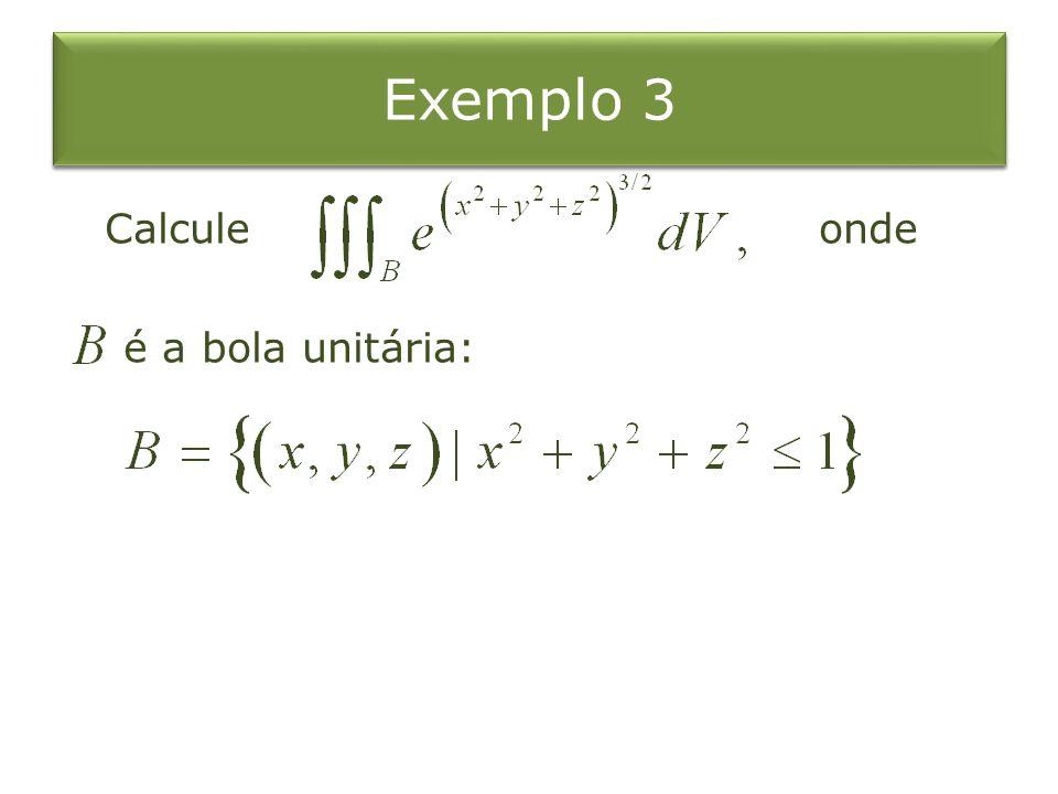 Calcule onde é a bola unitária: Exemplo 3