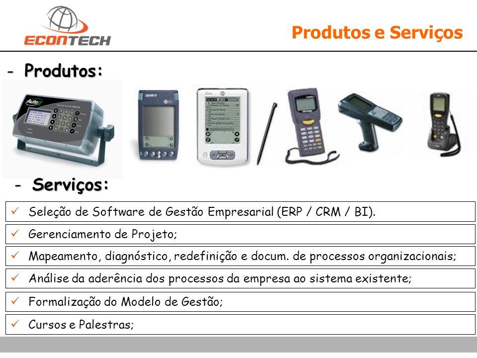 Produtos e Serviços -Produtos: -Serviços: Mapeamento, diagnóstico, redefinição e docum. de processos organizacionais; Análise da aderência dos process