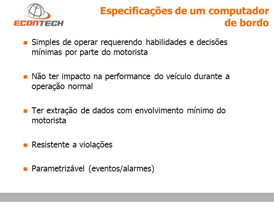 Especificações de um computador de bordo n Simples de operar requerendo habilidades e decisões mínimas por parte do motorista n Não ter impacto na per