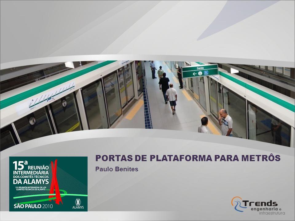 O QUE SÃO PORTAS DE PLATAFORMA As portas de plataforma em Metrôs, consistem em estruturas deslizantes, de vidro especial, separando a plataforma das vias.