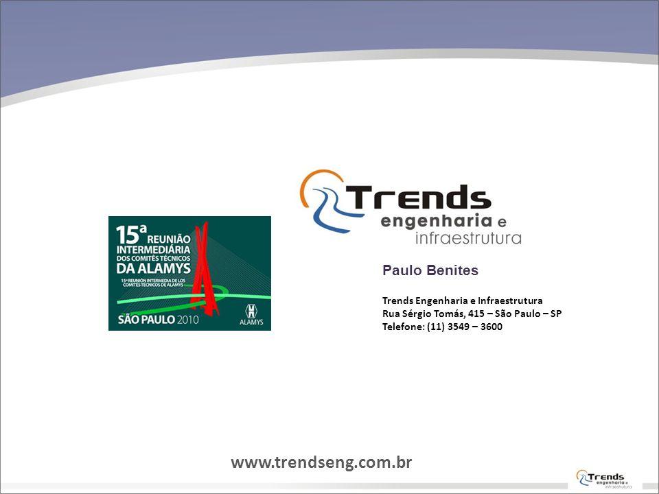 Trends Engenharia e Infraestrutura Rua Sérgio Tomás, 415 – São Paulo – SP Telefone: (11) 3549 – 3600 Paulo Benites www.trendseng.com.br