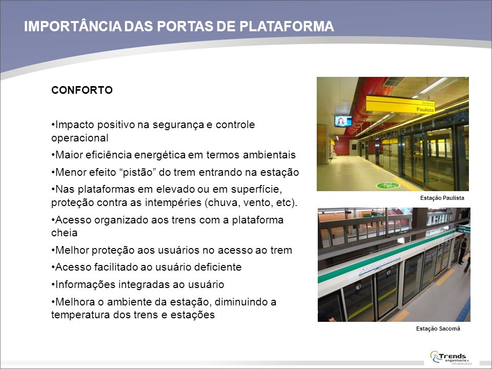 Centro de Controle de Segurança - Metrô de São Paulo Sistema de Portas de Plataforma - Metrô de São Paulo: linhas 2, 3 e 4 Equipamentos de Energia - Metrô de São Paulo, extensão da linha 2 Sistema de Ventilação - Metrô de São Paulo, extensão da linha 2 Sistema de Transmissão de dados - Metrô de São Paulo, linha 4 Sistema ATC embarcado - Metrô de São Paulo Sinalização, Energia e Telecomunicação - CPTM Linhas 7 e 12 Sistema ATO - CPTM Linhas 7, 9 e 12 30 EMUs (4 unidades cada) para sistema de transporte – Central, Rio de Janeiro 24 unidades DMU - Metrô de Recife 21 unidades DMU - Metrô de Fortaleza Sistema de Telecomunicação- etrô de Porto Alegre, Linha 1 PRINCIPAIS FORNECIMENTOS METROFERROVIÁRIOS