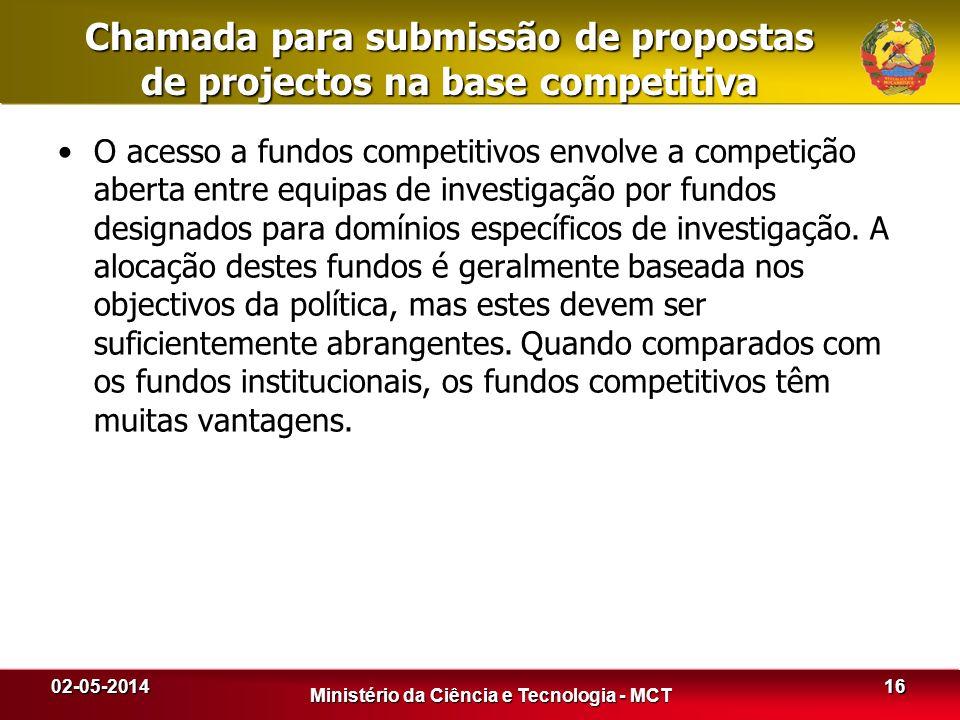 Chamada para submissão de propostas de projectos na base competitiva O acesso a fundos competitivos envolve a competição aberta entre equipas de inves