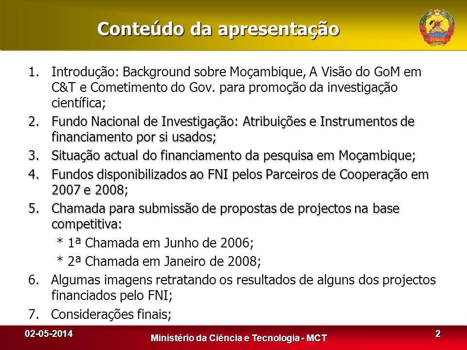 Conteúdo da apresentação 1.Introdução: Background sobre Moçambique, A Visão do GoM em C&T e Cometimento do Gov. para promoção da investigação científi