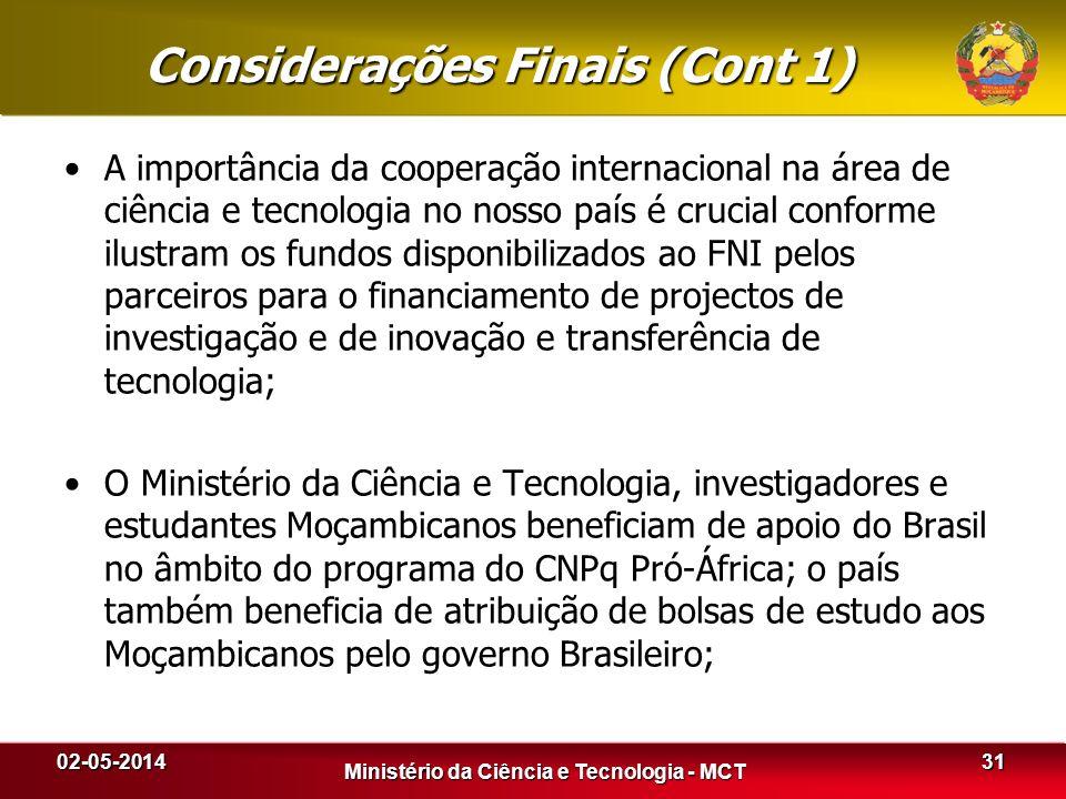 Considerações Finais (Cont 1) A importância da cooperação internacional na área de ciência e tecnologia no nosso país é crucial conforme ilustram os f