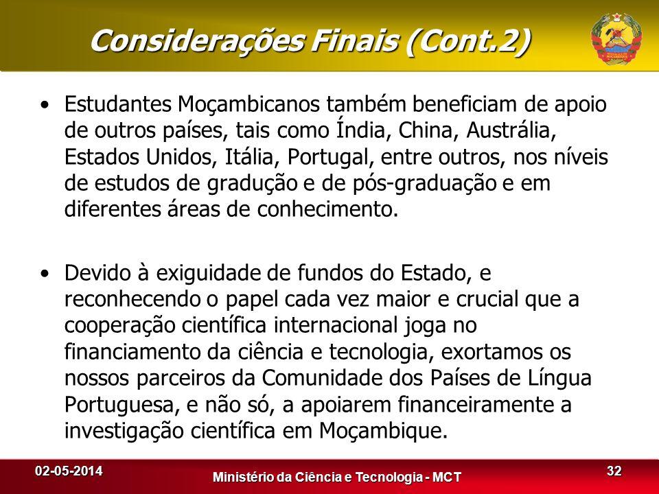 Considerações Finais (Cont.2) Estudantes Moçambicanos também beneficiam de apoio de outros países, tais como Índia, China, Austrália, Estados Unidos,