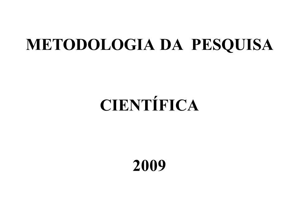 METODOLOGIA DA PESQUISA CIENTÍFICA 2009