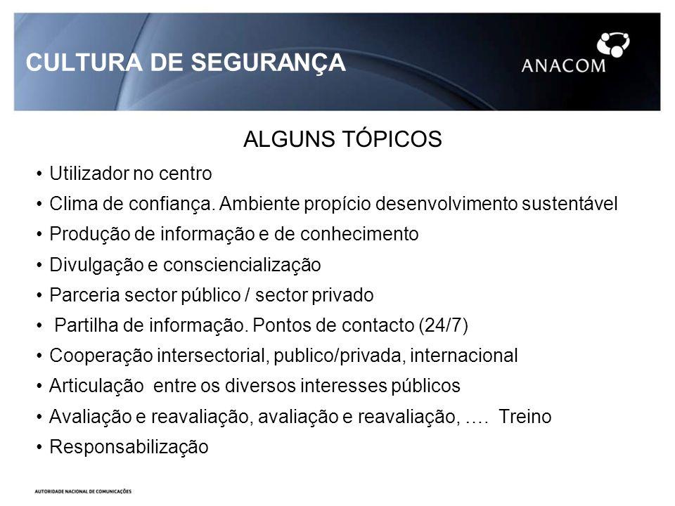 CULTURA DE SEGURANÇA ALGUNS TÓPICOS Utilizador no centro Clima de confiança.