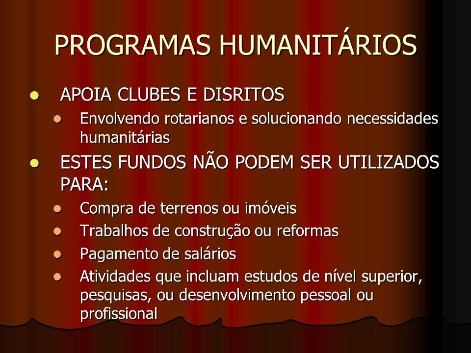 PROGRAMAS HUMANITÁRIOS APOIA CLUBES E DISRITOS APOIA CLUBES E DISRITOS Envolvendo rotarianos e solucionando necessidades humanitárias Envolvendo rotar
