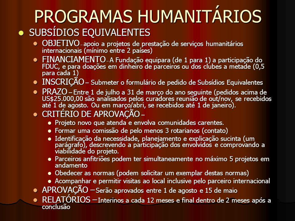 PROGRAMAS HUMANITÁRIOS SUBSIDIOS DISTRITAIS SIMPLIFICADOS SUBSIDIOS DISTRITAIS SIMPLIFICADOS OBJETIVO – Apoiar atividades de prestação de serviços ou iniciativas humanitárias OBJETIVO – Apoiar atividades de prestação de serviços ou iniciativas humanitárias FINANCIAMENTO – 20% do FDUC com base em 50% das doaçòes feitas 3 anos antes FINANCIAMENTO – 20% do FDUC com base em 50% das doaçòes feitas 3 anos antes INSCRIÇÃO – Pode ser enviado apenas um por ano (formulário 153-PO ) INSCRIÇÃO – Pode ser enviado apenas um por ano (formulário 153-PO ) PRAZO – Pedidos são aceitos de 1 de julho até 31 de março PRAZO – Pedidos são aceitos de 1 de julho até 31 de março CRITÉRIO PARA APROVAÇÃO – CRITÉRIO PARA APROVAÇÃO – Implementação e gerenciamento de projetos que envolvam o comprometimento da comunidade.