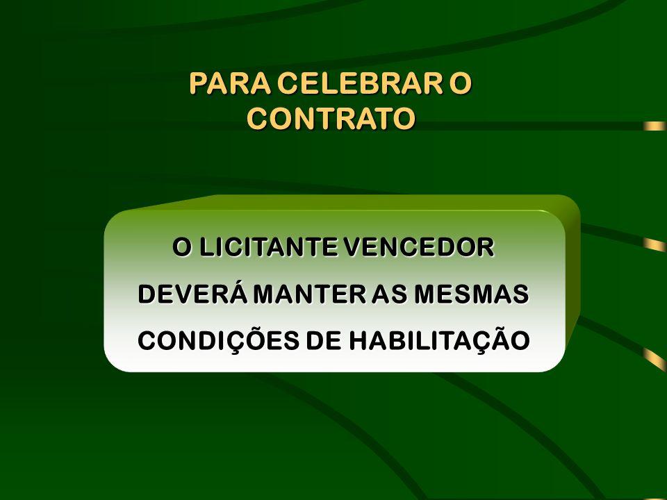 O LICITANTE VENCEDOR DEVERÁ MANTER AS MESMAS CONDIÇÕES DE HABILITAÇÃO PARA CELEBRAR O CONTRATO