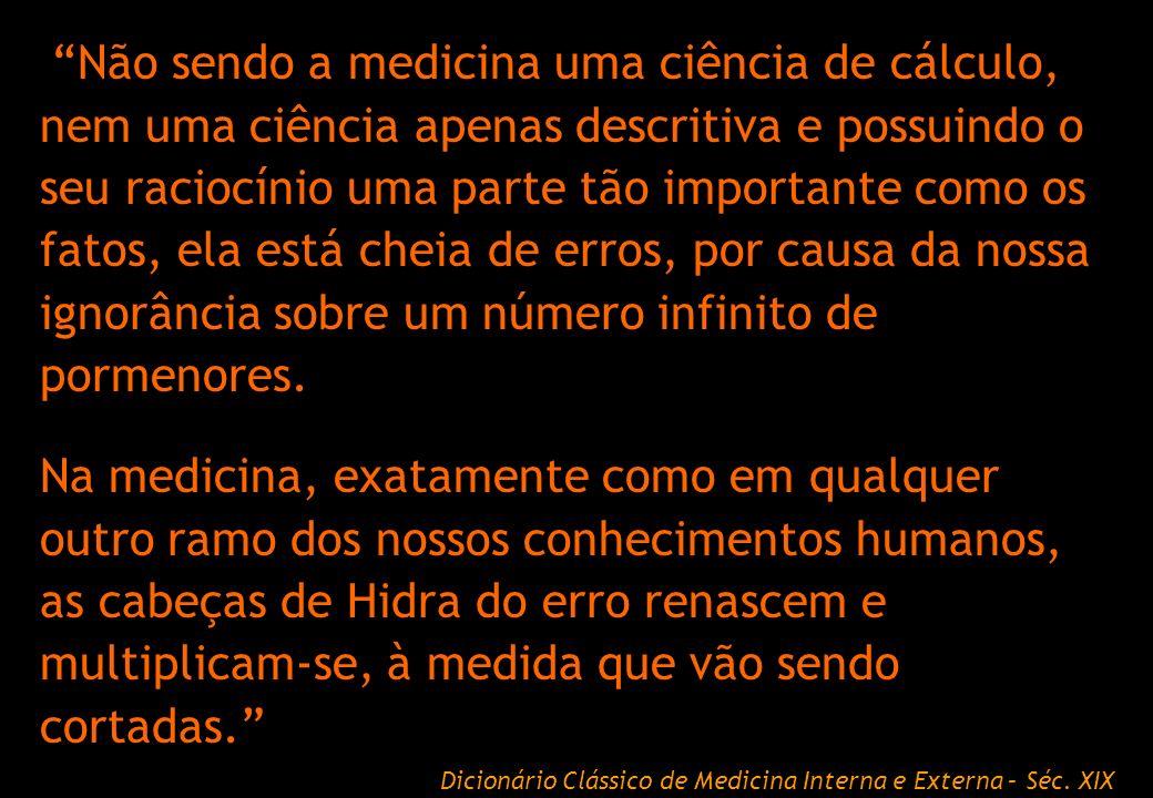 Aidar 2007 Não sendo a medicina uma ciência de cálculo, nem uma ciência apenas descritiva e possuindo o seu raciocínio uma parte tão importante como o