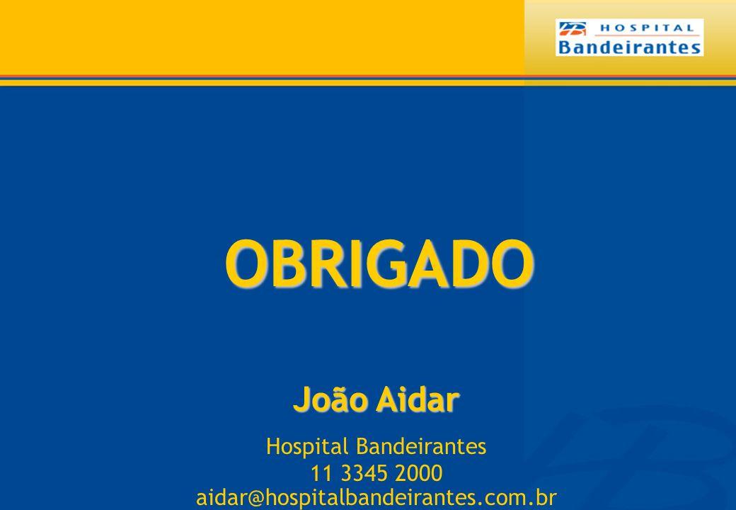 Aidar 2007 OBRIGADO João Aidar Hospital Bandeirantes 11 3345 2000 aidar@hospitalbandeirantes.com.br