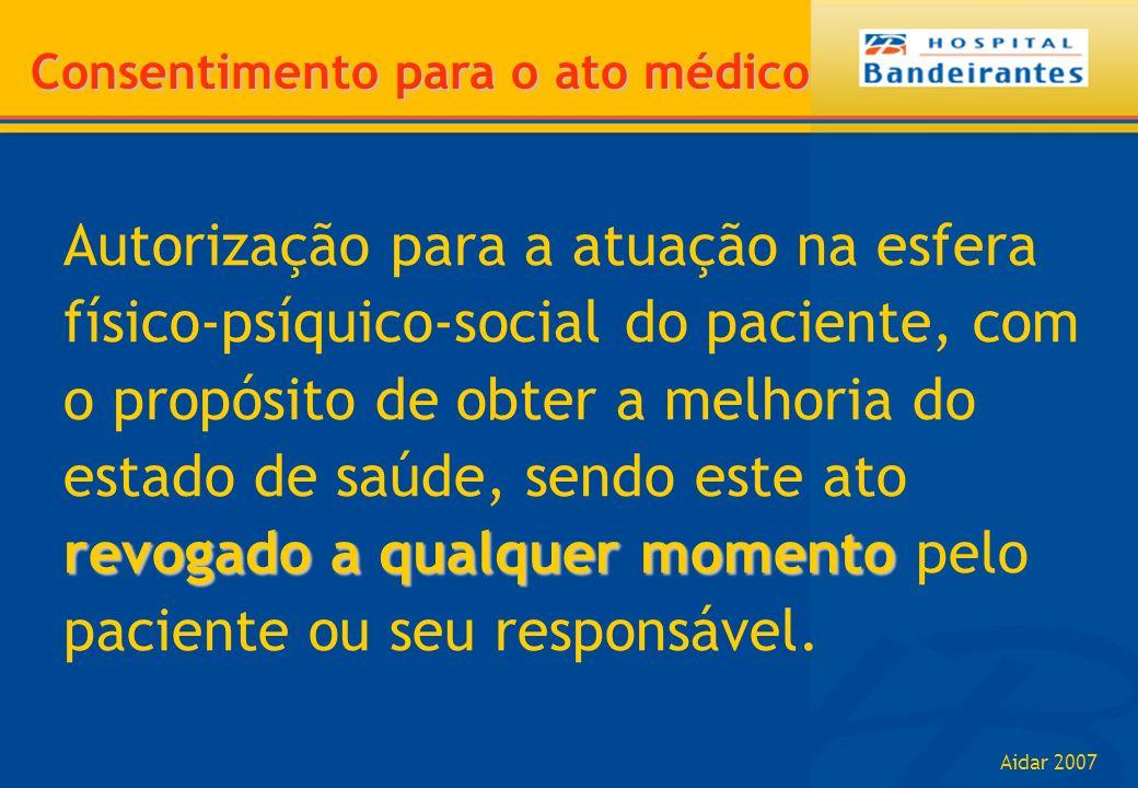 Aidar 2007 revogado a qualquer momento Autorização para a atuação na esfera físico-psíquico-social do paciente, com o propósito de obter a melhoria do