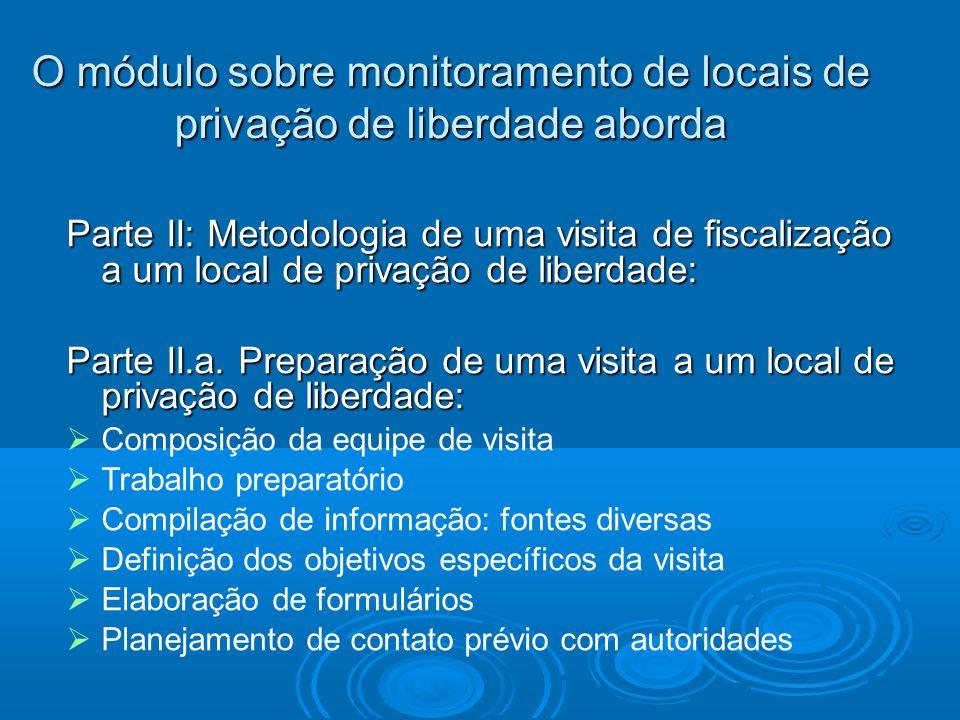 O módulo sobre monitoramento de locais de privação de liberdade aborda Parte II: Metodologia de uma visita de fiscalização a um local de privação de l