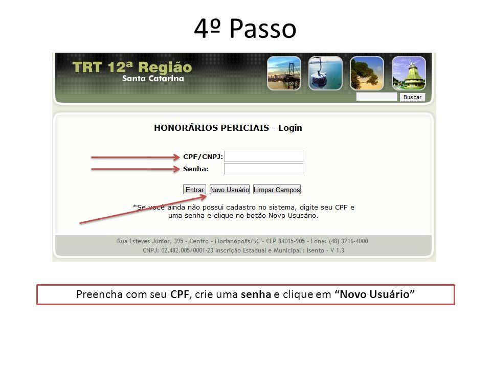 4º Passo Preencha com seu CPF, crie uma senha e clique em Novo Usuário