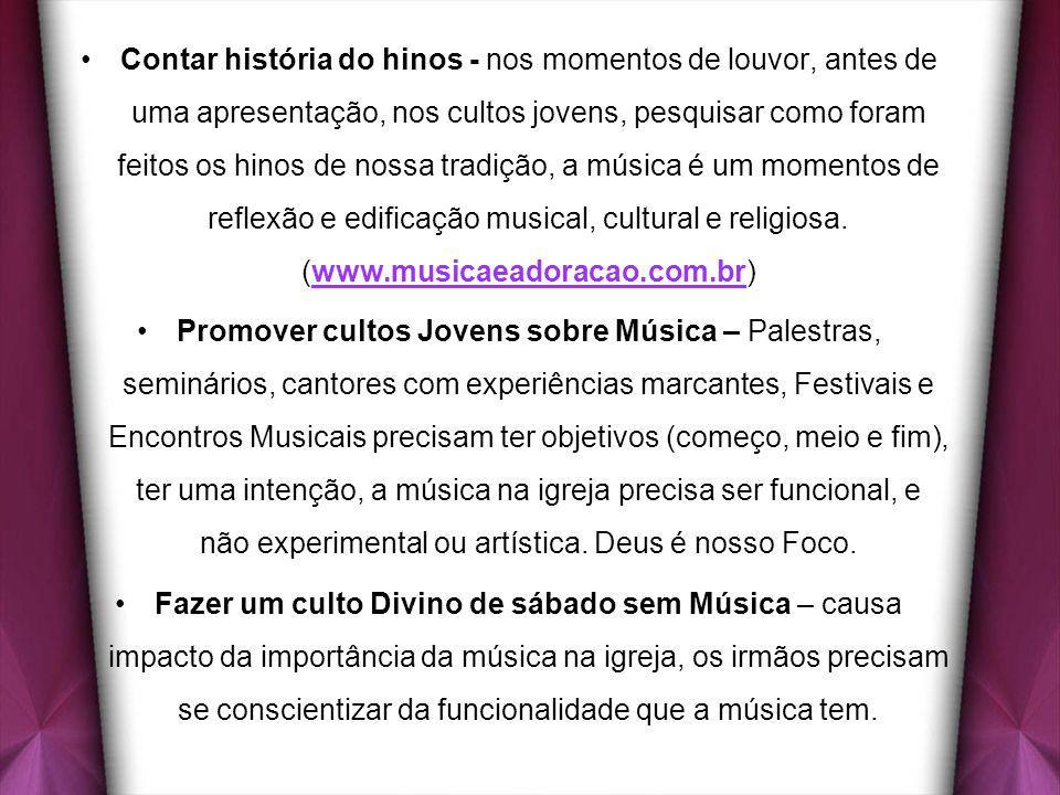 Contar história do hinos - www.musicaeadoracao.com.brContar história do hinos - nos momentos de louvor, antes de uma apresentação, nos cultos jovens,