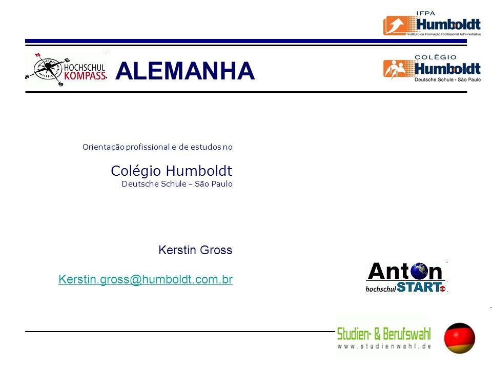 Orientação profissional e de estudos no Colégio Humboldt Deutsche Schule – São Paulo Kerstin Gross Kerstin.gross@humboldt.com.br ALEMANHA