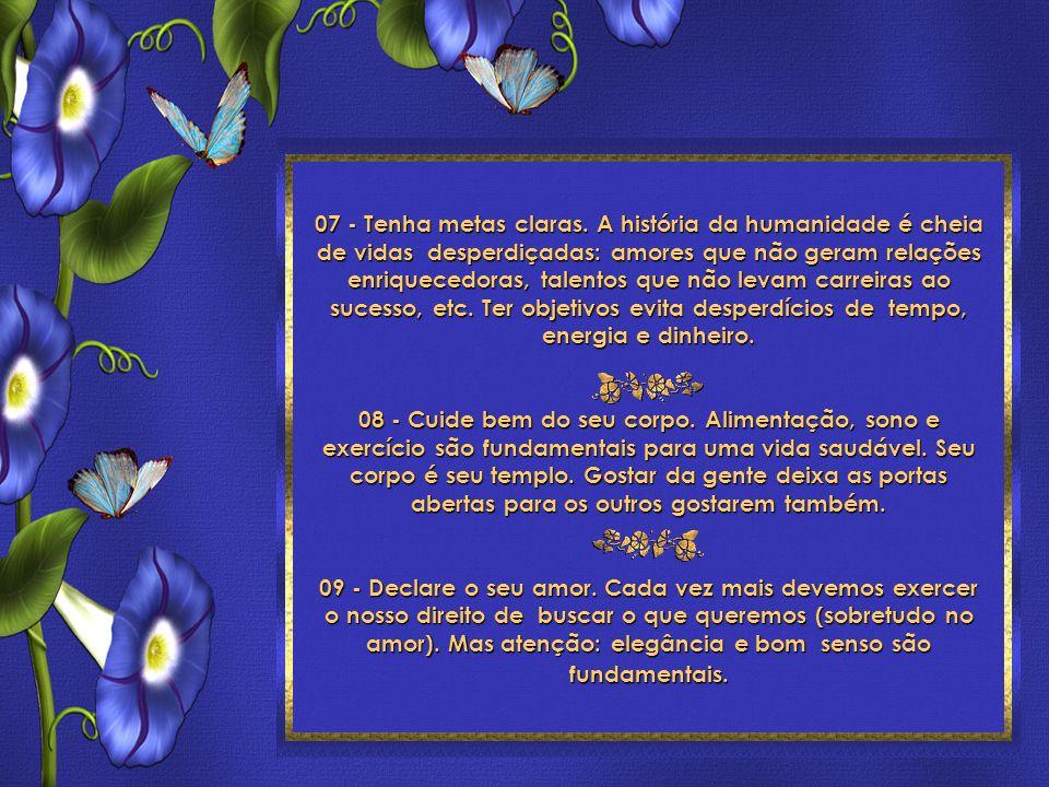 24 Toques para ser feliz Roberto Shinyashiki Formatação: ©Maristela Ferreira Todos os direitos reservados 07 - Tenha metas claras.