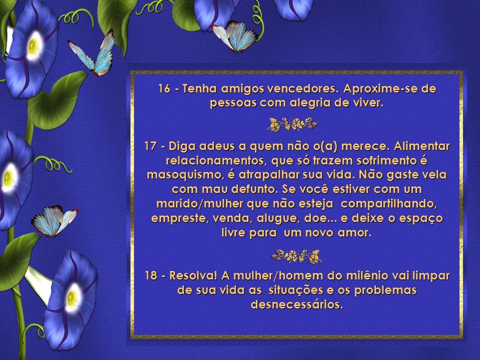 24 Toques para ser feliz Roberto Shinyashiki Formatação: ©Maristela Ferreira Todos os direitos reservados 16 - Tenha amigos vencedores.