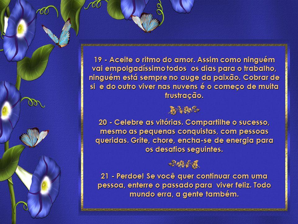 24 Toques para ser feliz Roberto Shinyashiki Formatação: ©Maristela Ferreira Todos os direitos reservados 19 - Aceite o ritmo do amor.