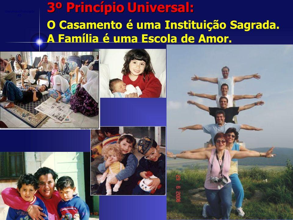 3º Princípio Universal: O Casamento é uma Instituição Sagrada. A Família é uma Escola de Amor. Universal Principle #3