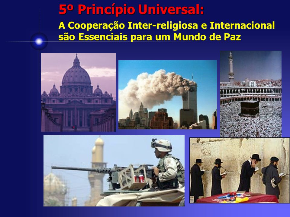 5º Princípio Universal: A Cooperação Inter-religiosa e Internacional são Essenciais para um Mundo de Paz