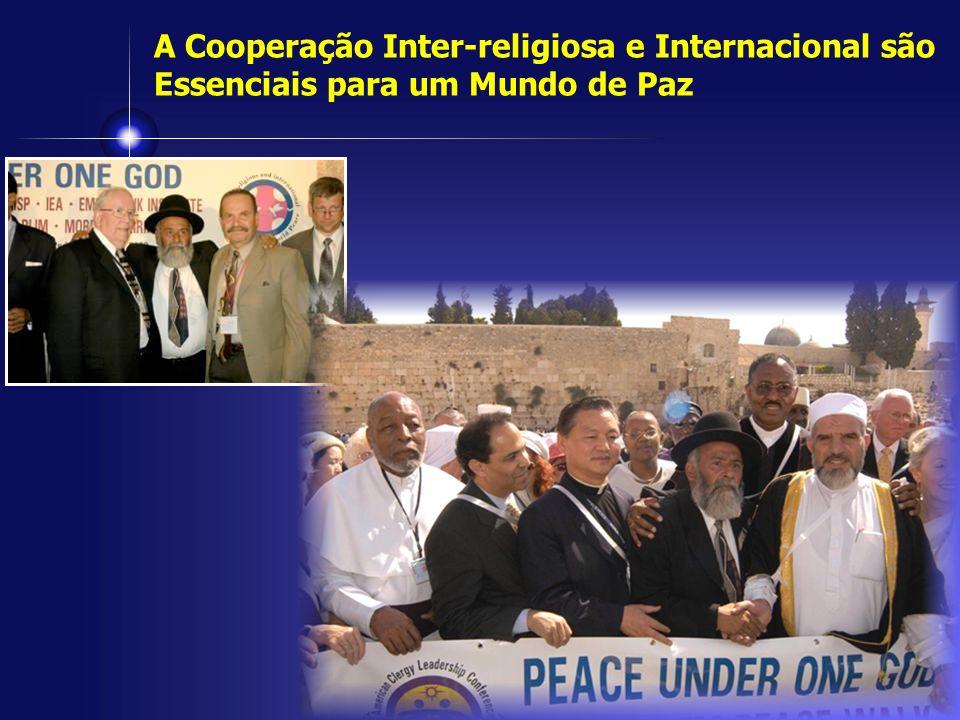 A Cooperação Inter-religiosa e Internacional são Essenciais para um Mundo de Paz Pion eeri ng inter relig ious coo pera tion