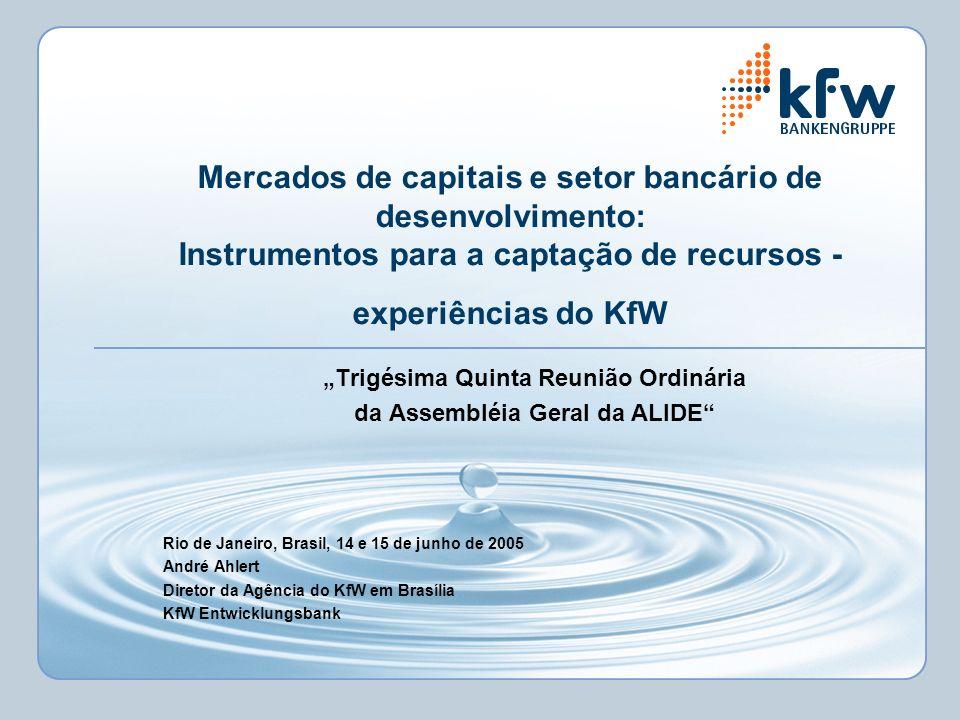 Mercados de capitais e setor bancário de desenvolvimento: Instrumentos para a captação de recursos - experiências do KfW Trigésima Quinta Reunião Ordi