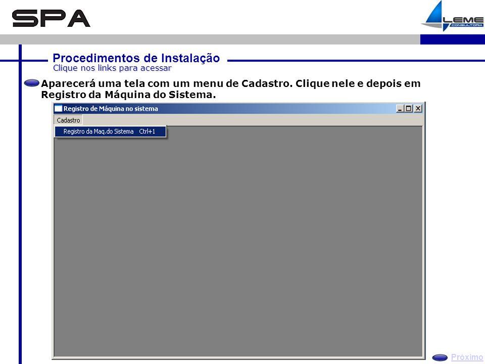 Procedimentos de Instalação Próximo Clique nos links para acessar Aparecerá uma tela com um menu de Cadastro.