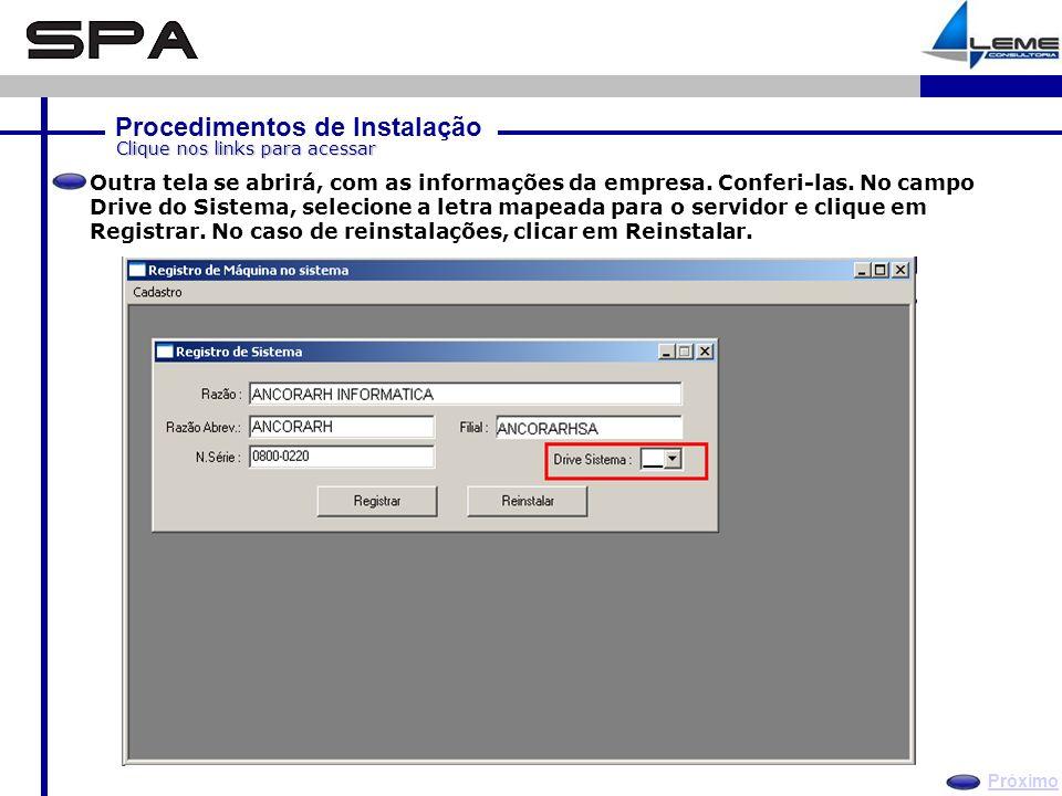 Procedimentos de Instalação Próximo Clique nos links para acessar Outra tela se abrirá, com as informações da empresa.