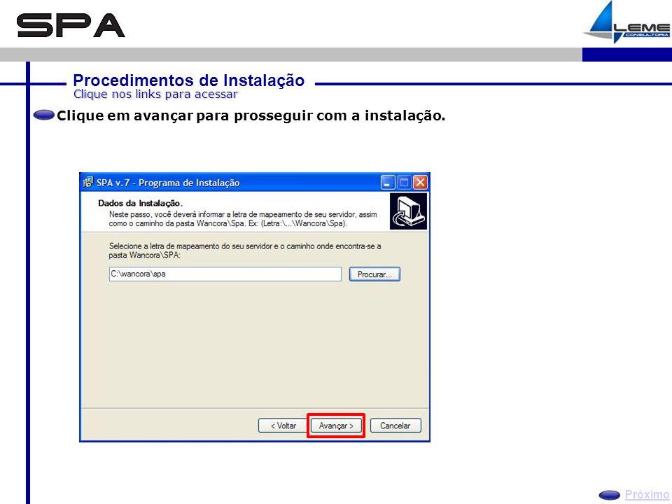 Procedimentos de Instalação Próximo Clique nos links para acessar Clique em avançar para prosseguir com a instalação.