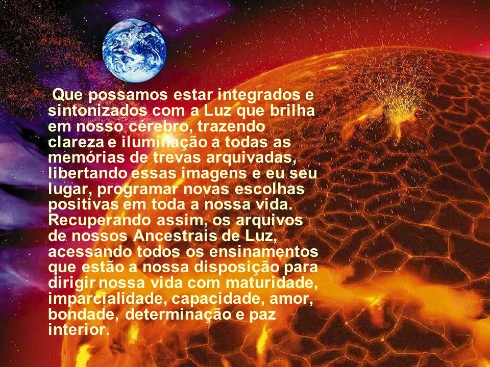 Que as Hierarquias Divinas do Amor Universal estejam presentes no dia a dia de cada ser humano sobre a face da terra, mantendo a mente de toda a human