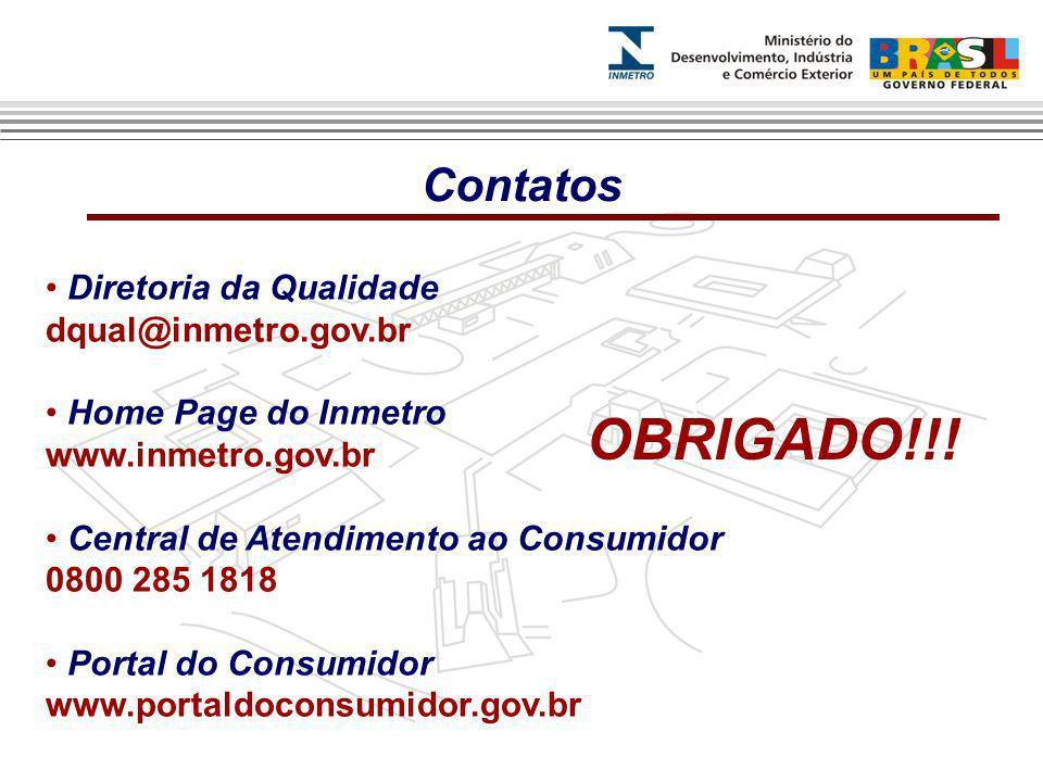 Diretoria da Qualidade dqual@inmetro.gov.br Home Page do Inmetro www.inmetro.gov.br Central de Atendimento ao Consumidor 0800 285 1818 Portal do Consu