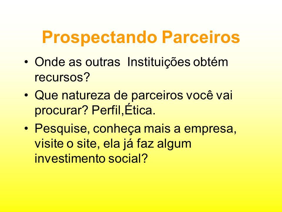 Prospectando Parceiros Onde as outras Instituições obtém recursos.