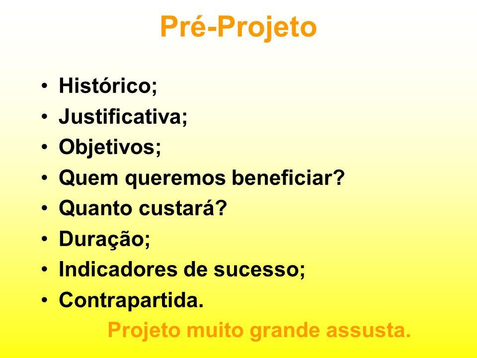 Pré-Projeto Histórico; Justificativa; Objetivos; Quem queremos beneficiar.