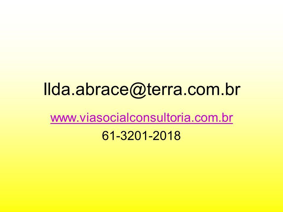 Ilda.abrace@terra.com.br www.viasocialconsultoria.com.br 61-3201-2018