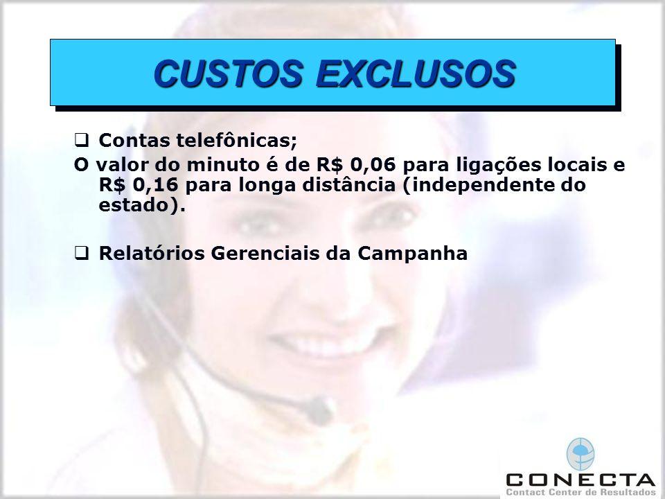 Contas telefônicas; O valor do minuto é de R$ 0,06 para ligações locais e R$ 0,16 para longa distância (independente do estado).