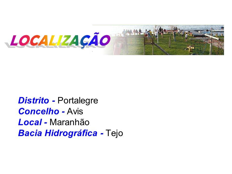 Distrito - Portalegre Concelho - Avis Local - Maranhão Bacia Hidrográfica - Tejo