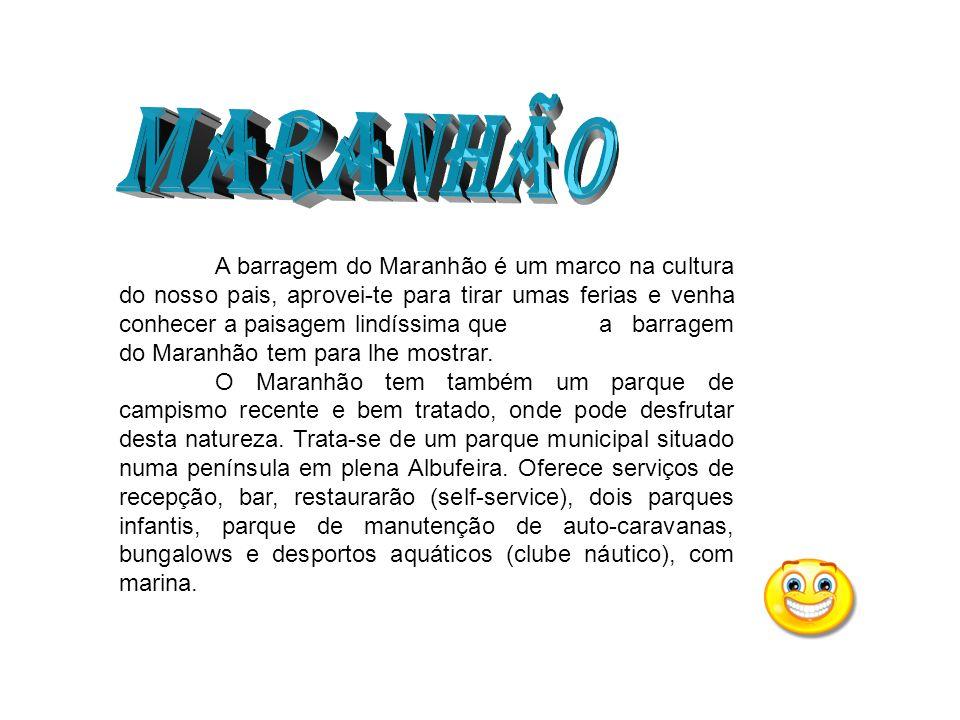 A barragem do Maranhão é um marco na cultura do nosso pais, aprovei-te para tirar umas ferias e venha conhecer a paisagem lindíssima que a barragem do