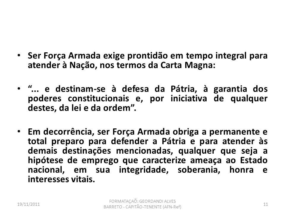 19/11/2011 FORMATAÇAÕ: GEORDANDI ALVES BARRETO - CAPITÃO-TENENTE (AFN-Ref) 10